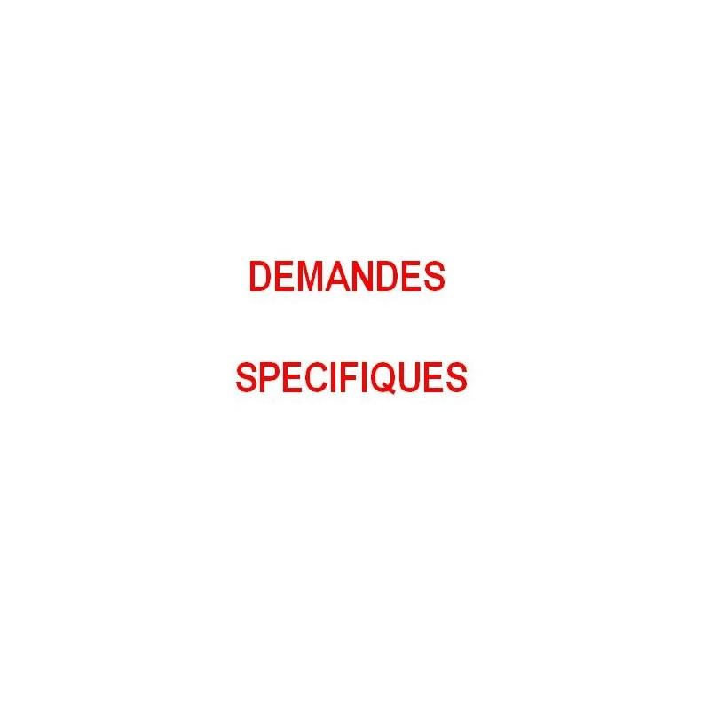 DEMANDES SPECIFIQUES : SELON MAIL